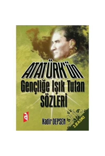 Atatürk'ün Gençliğe Işık Tutan Sözleri
