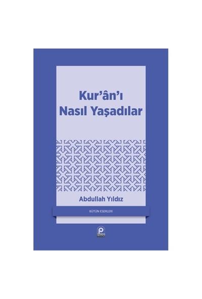 Kur'An'I Nasıl Yaşadılar-Abdullah Yıldız