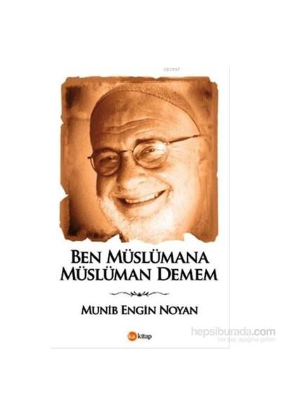 Ben Müslümana Müslüman Demem-Münib Engin Noyan