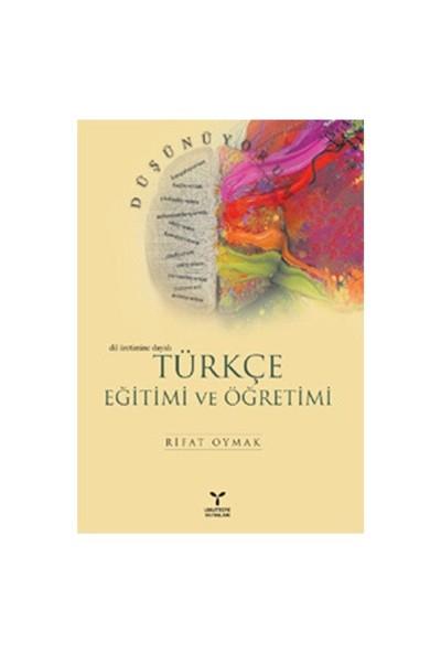 Türkçe Eğitimi Ve Öğretimi (Dil Üretimine Dayalı)-Rifat Oymak