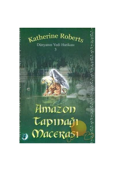 Amazon Tapınağı Macerası-Katherine Roberts