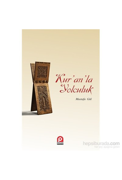 Kur'An'La Yolculuk-Mustafa Gül