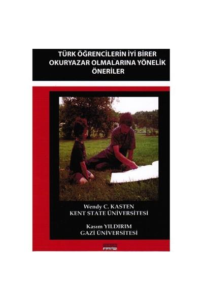 Türk Öğrencilerin İyi Birer Okuryazar Olmalarına Yönelik Öneriler - Kasım Yıldırım