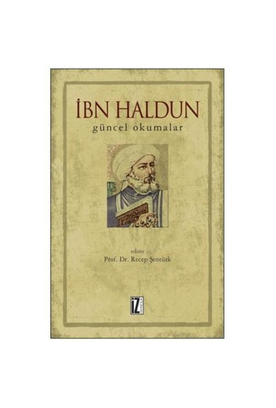 İbn Haldun - Güncel Okumalar-Recep Şentürk