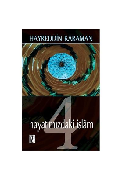 Hayatımızdaki İslam 4-Hayreddin Karaman