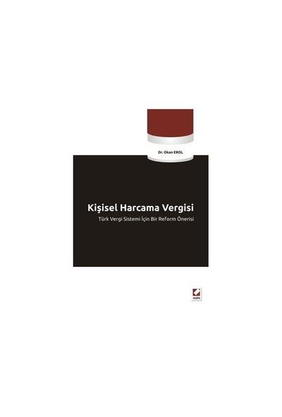Kişisel Harcama Vergisi Türk Vergi Sistemi İçin Bir Reform Önerisi
