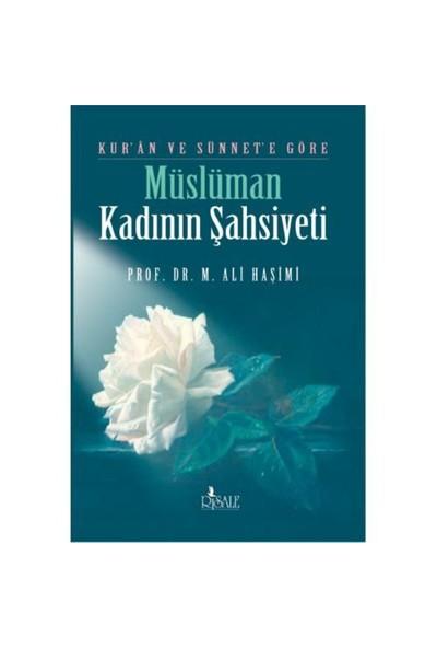 Kuran Ve Sünnet'e Göre Müslüman Kadının Şahsiyeti - M. Ali Haşimi