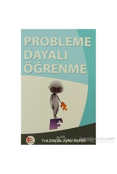 Probleme Dayalı Öğrenme-Ayfer Alper