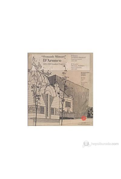 Osmanlı Mimarı D'Aronco D'Aronco Architetto Ottomano D'Aronco Ottoman Architec - (1893-1909 İstan-Kolektif