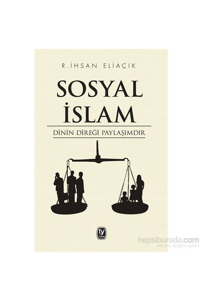 Sosyal İslam - Dinin Direği Paylaşımdır-Recep İhsan Eliaçık