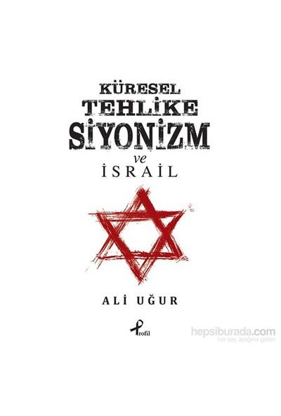 Küresel Tehlike Siyonizm Ve İsrail-Ali Uğur