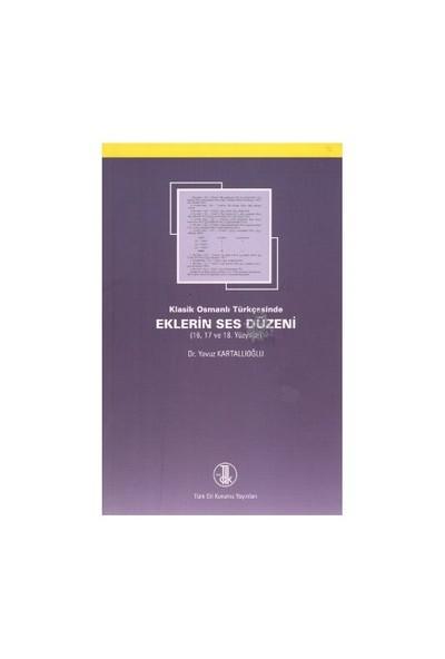 Klasik Osmanlı Türkçesinde Eklerin Ses Düzeni - Yavuz Kartallıoğlu