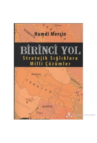 Birinci Yol (Stratejik Sığlıklara Milli Çözümler)-Hamdi Mersin