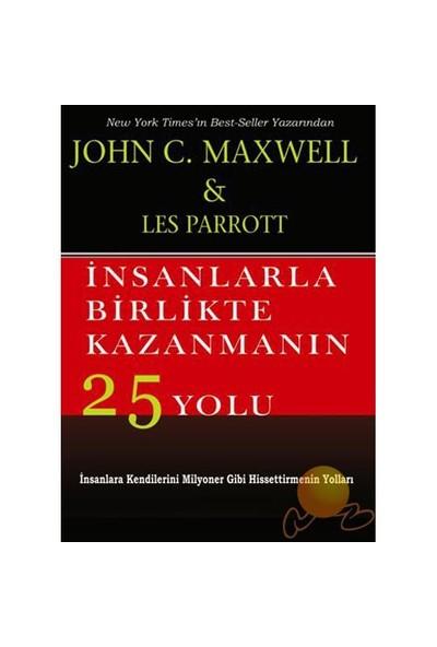 İnsanlarla Birlikte Kazanmanın 25 Yolu-John C. Maxwell