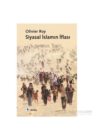 Siyasal İslamın İflası-Olivier Roy