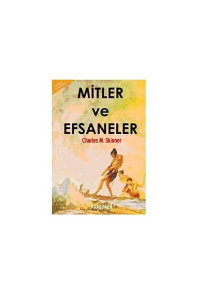 Mitler Ve Efsaneler-Charles M. Skinner