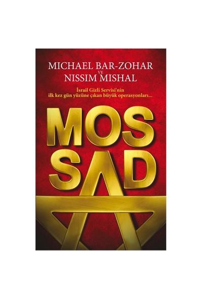 Mossad - (İsrail'in Gizli Servisi'nin İlk Kez Gün Yüzüne Çıkan Büyük Operasyonları) - Nissim Mishal