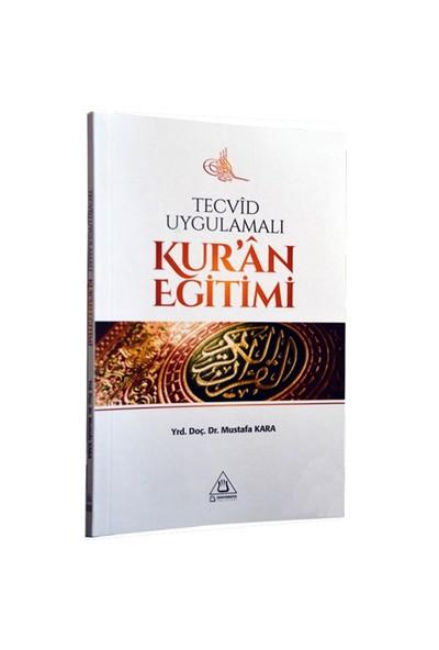 Tecvid Uygulamalı Kur'An Eğitimi-Mustafa Kara