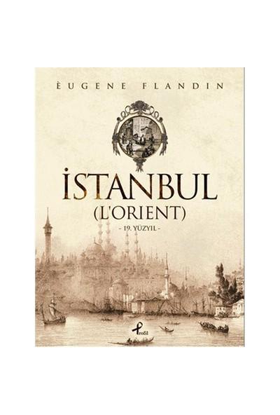 İstanbul (L'Orient) – 19. Yüzyıl-Eugene Flandin