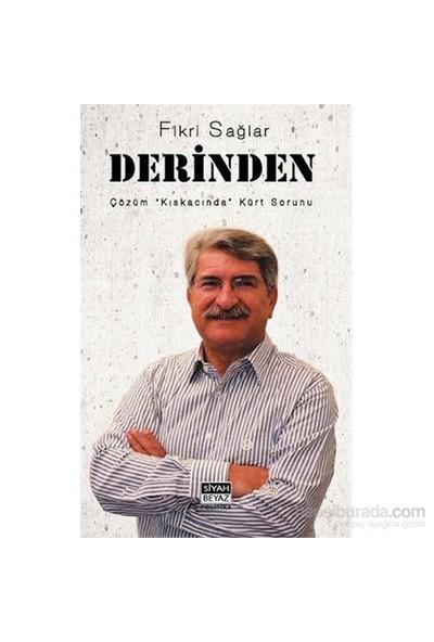 Derinden - Çözüm Kıskacı'Nda Kürt Sorunu-Fikri Sağlar
