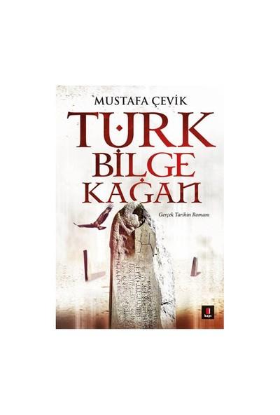 Türk Bilge Kağan-Mustafa Çevik
