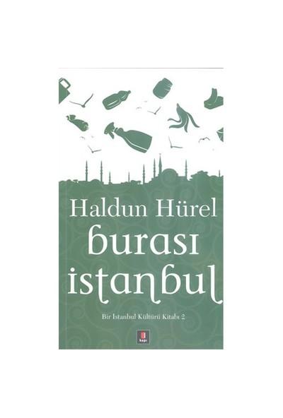 Burası İstanbul - (Bir İstanbul Kültürü Kitabı 2)-Haldun Hürel