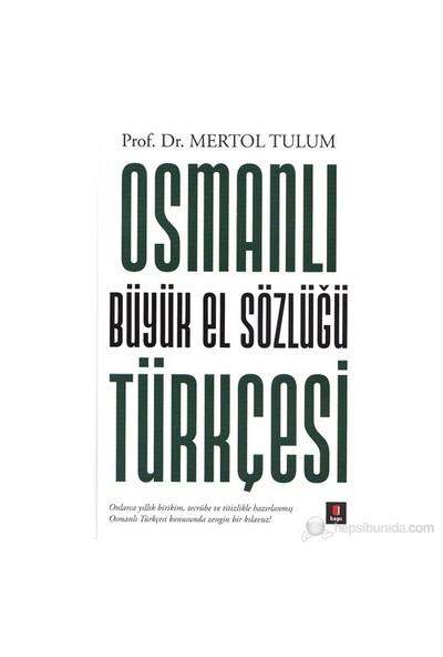 Osmanlı Büyük El Sözlüğü Türkçesi-Kolektif