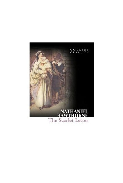 The Scarlet Letter (Collins Classics) - Nathaniel Hawthorne