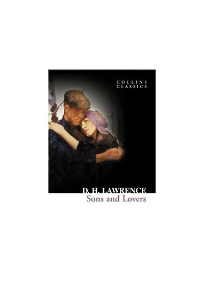 Sons And Lovers (Collins Classics)-David Herbert Lawrence