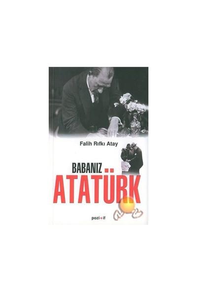 Babanız Atatürk - Falih Rıfkı Atay