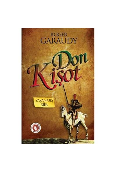 Yaşanmış Şiir Don Kişot-Roger Garaudy