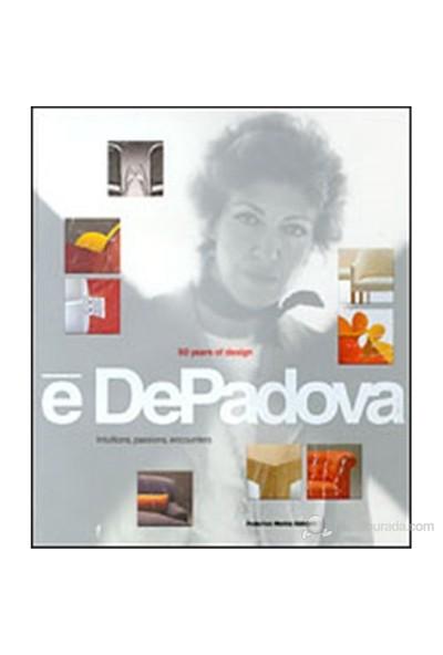 E' Depadova: 50 Years Of Design: Intuitions, Passions, Encounters-Federico Motta Editore