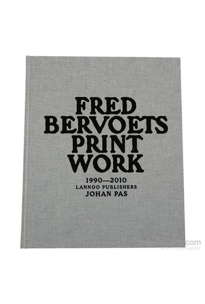 Fred Bervoets: Printwork 1990-2010-Johan Pas