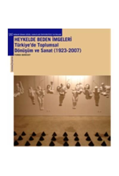 Heykelde Beden İmgeleri Türkiye'de Toplumsal Dönüşüm Ve Sanat (1923-2007)