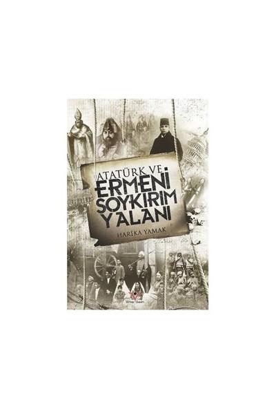 Atatürk Ve Ermeni Soykırım Yalanı-Harika Yamak