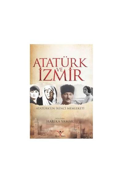 Atatürk Ve İzmir-Harika Yamak