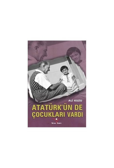 Atatürkün De Çocukları Vardı-Ali Kuzu