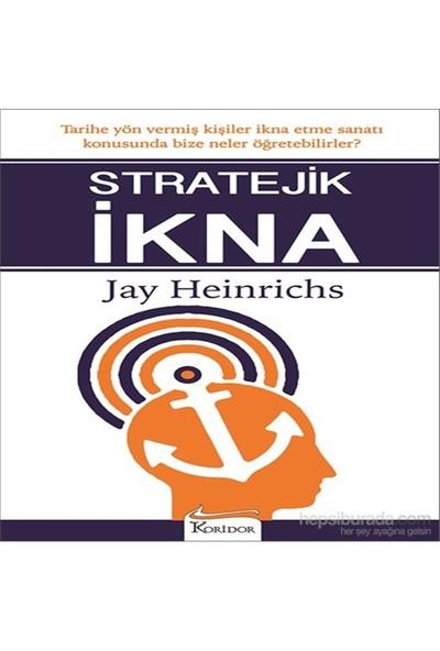 Stratejik İkna - Jay Heinrichs