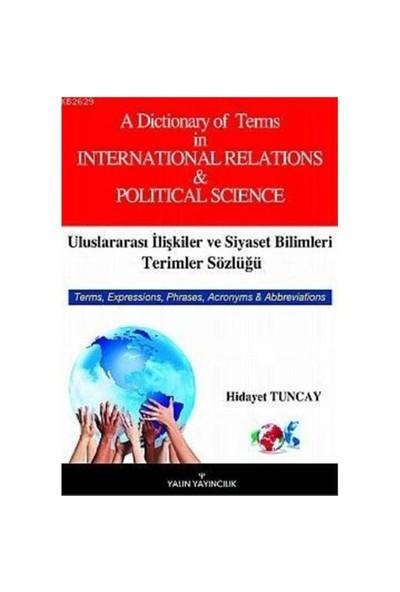 Uluslararası İlişkiler Ve Siyaset Bilimleri Terimler Sözlüğü-Hidayet Tuncay