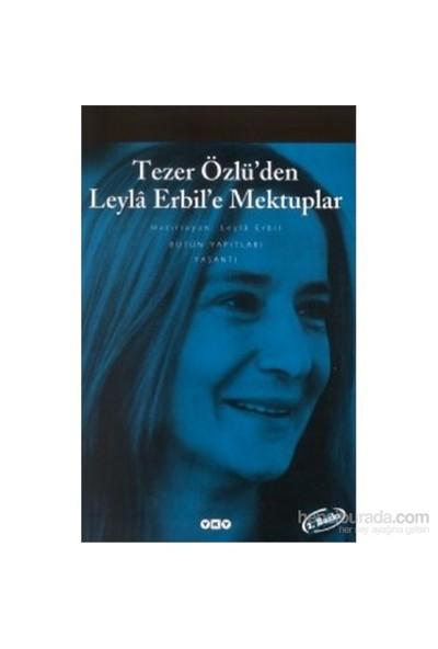 Tezer Özlü'Den Leyla Erbil'E Mektuplar - Bütün Eserleri - 5-Leyla Erbil
