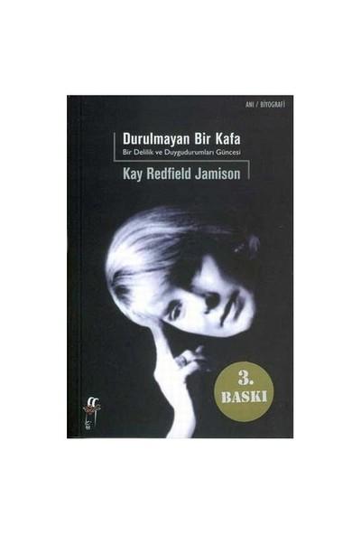 Durulmayan Bir Kafa / Bir Delilik Ve Duygudurumları Güncesi - Kay Redfield Jamison