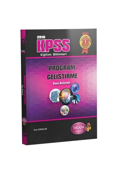 Yaklaşım Kpss 2016 Eğitim Bilimleri Program Geliştirme Konu Anlatımlı
