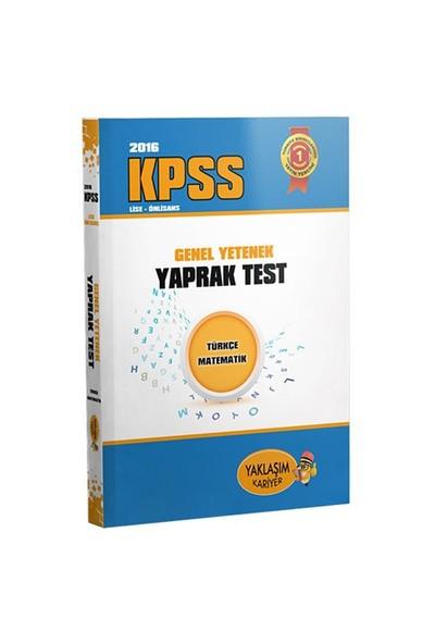 Yaklaşım Kpss 2016 Lise Ön Lisans Genel Yetenek Yaprak Test