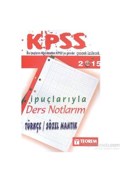 Teorem Kpss Türkçe İpuçlarıyla Ders Notlarım 2015-Kolektif