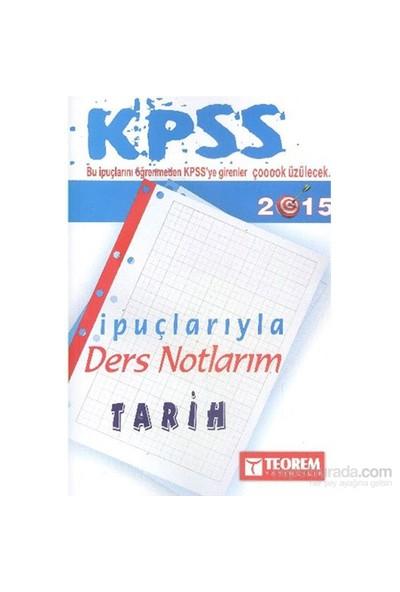 Teorem Kpss Tarih İpuçlarıyla Ders Notlarım 2015-Komisyon