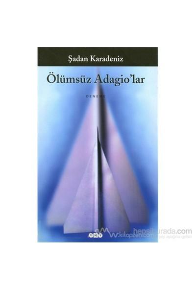 Ölümsüz Adagio''Lar-Şadan Karadeniz
