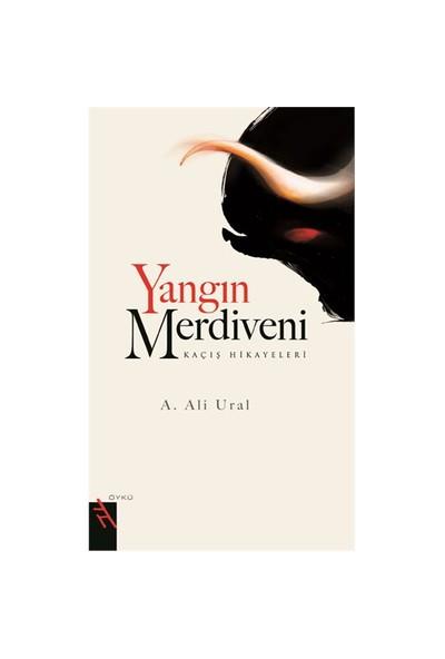 Yangın Merdiveni Kaçış Hikayeleri - A. Ali Ural
