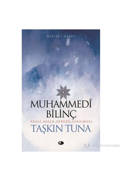 Muhammedi Bilinç-Taşkın Tuna