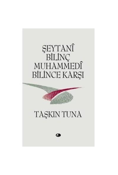 Şeytani Bilinç Muhammedi Bilince Karşı-Taşkın Tuna