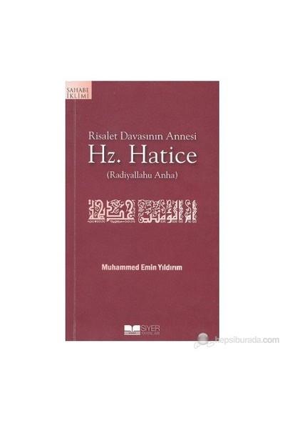 Risalet Davasının Annesi Hz. Hatice (Radiyallahu Anha) - Muhammed Emin Yıldırım